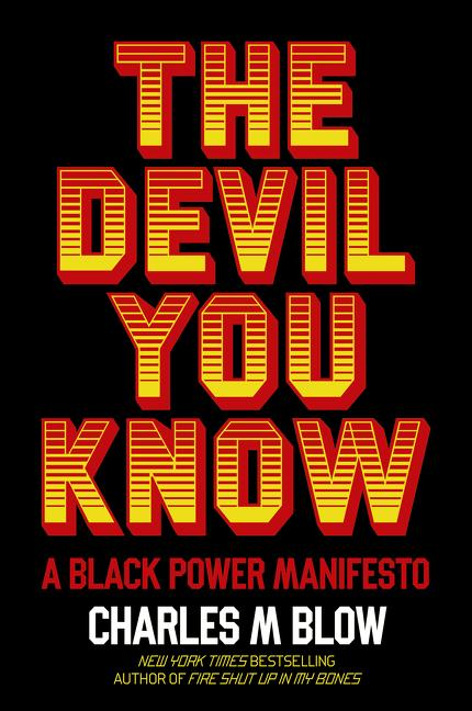 Charles M. Blow new book The Devil You Know: A Black Power Manifesto