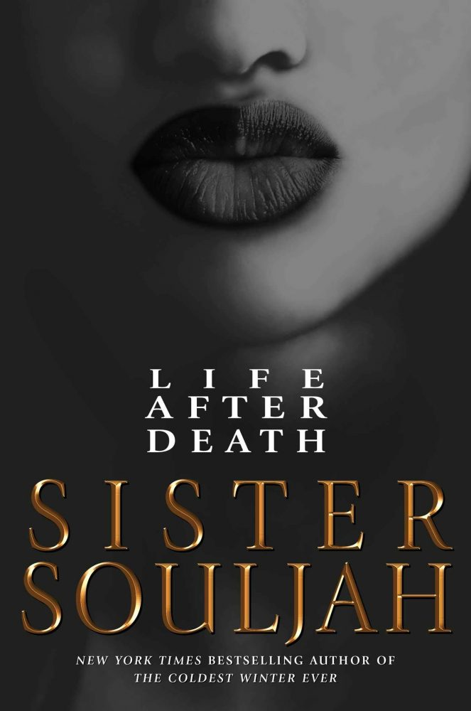 Sista Soulja Life After Death sequel to The Coldest Winter Ever