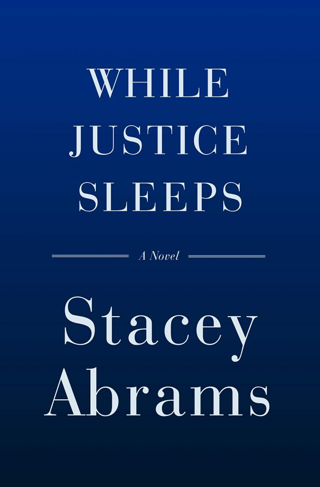 2021 Reading List: While Justice Sleeps by Stacey Abrams